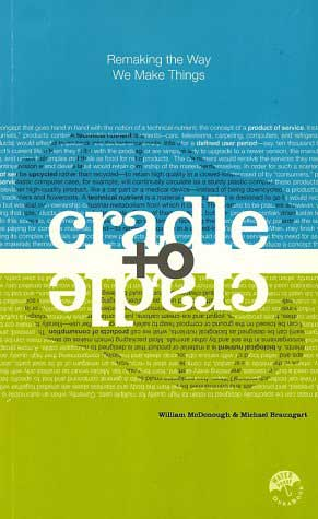Cradle to Cradle: Remaking ...
