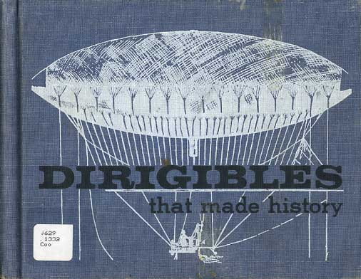 Dirigibles That Made Histor...